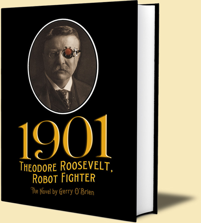 1901 - Theodore Roosevelt, Robot Fighter